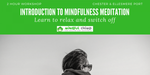 Introduction to mindfulness course in chester